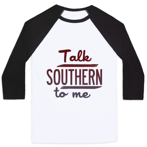 Talk Southern to Me Baseball Tee