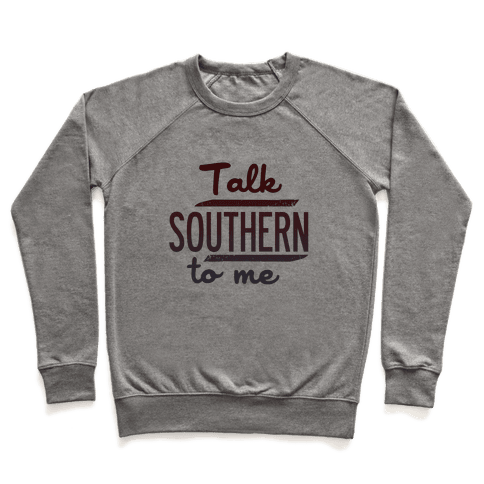 Talk Southern to Me Pullover