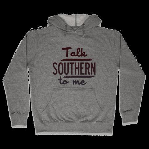 Talk Southern to Me Hooded Sweatshirt