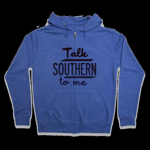 Talk Southern to Me Zip Hoodie