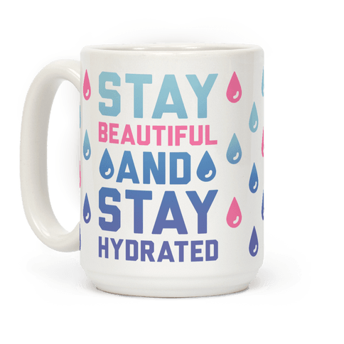 Stay Beautiful And Stay Hydrated
