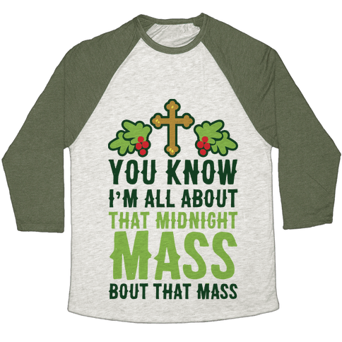 You Know I'm All About That Midnight Mass Bout That Mass Baseball Tee
