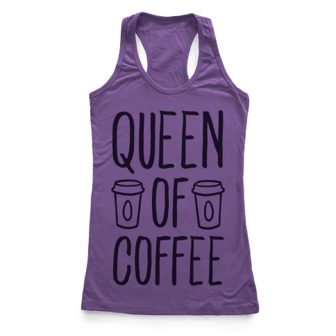 Queen of Coffee Racerback Tank Top