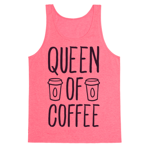 Queen of Coffee Tank Top