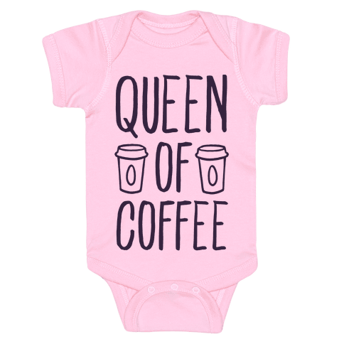 Queen of Coffee Baby Onesy
