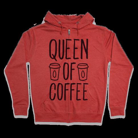 Queen of Coffee Zip Hoodie