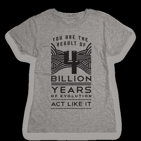 4 Billion Years Womens T-Shirt