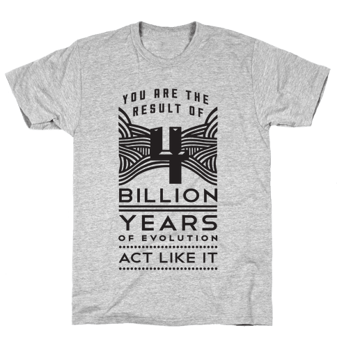 4 Billion Years Mens T-Shirt