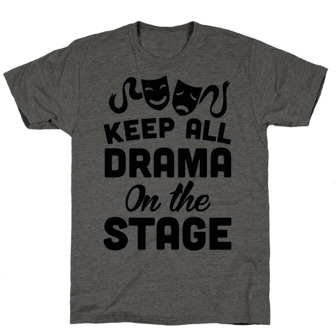 Keep All Drama On The Stage