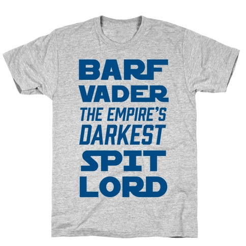 Barf Vader The Empire's Darkest Spit Lord T-Shirt