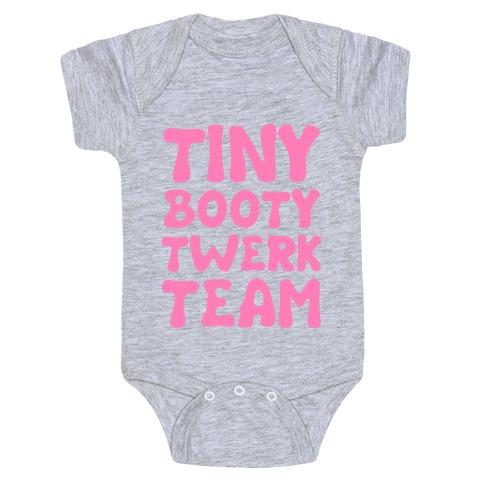 Tiny Booty Twerk Team Baby Onesy