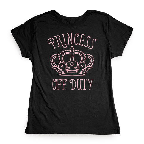 Princess Off Duty Womens T-Shirt
