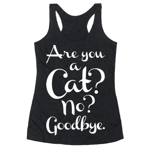 Are You A Cat Racerback Tank Top