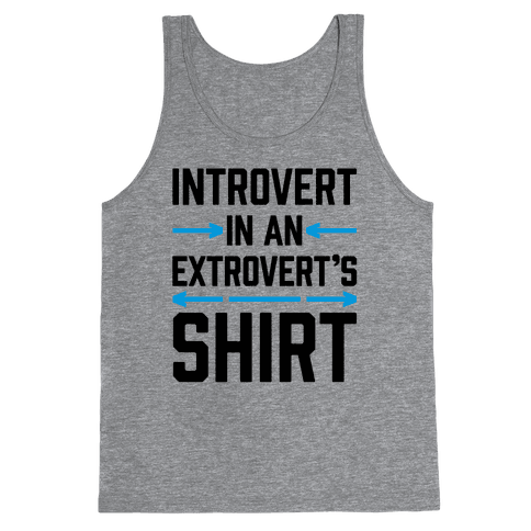 Introvert In An Extrovert's Shirt Tank Top
