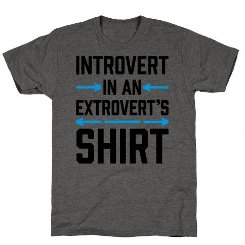 Introvert In An Extrovert's Shirt T-Shirt