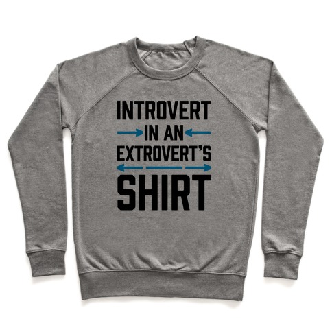 Introvert In An Extrovert's Shirt Pullover