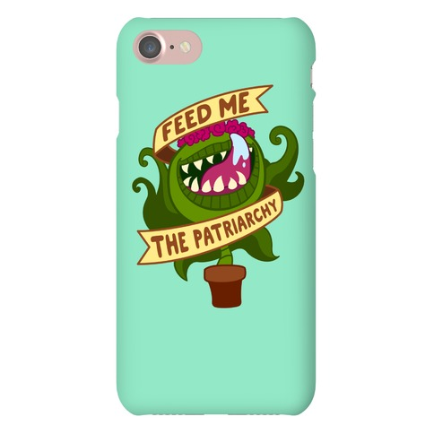 Feed Me The Patriarchy Phone Case