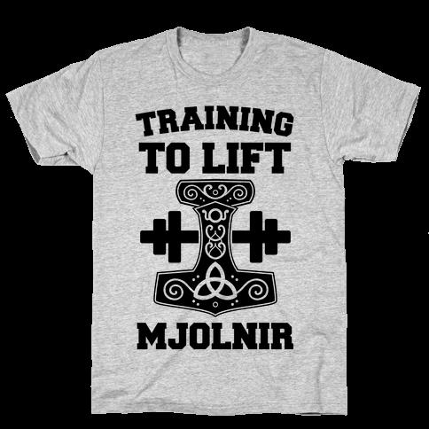 Training to Lift Mjolnir Mens T-Shirt