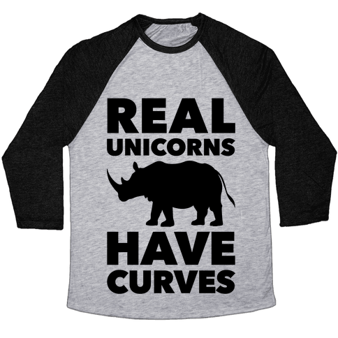 Real Unicorns Have Curves Baseball Tee