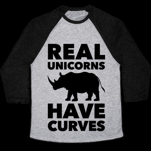 Real Unicorns Have Curves Baseball Tee