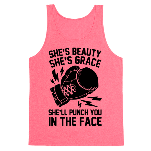 She's Beauty She's Grace She'll Punch You In The Face Tank Top