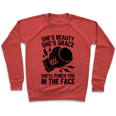 She's Beauty She's Grace She'll Punch You In The Face Pullover