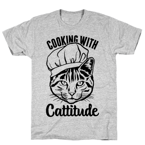 Cooking With Cattitude Mens T-Shirt