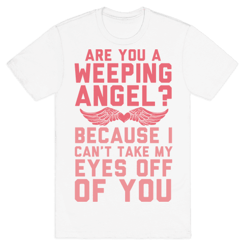 Are You A Weeping Angel? Mens T-Shirt