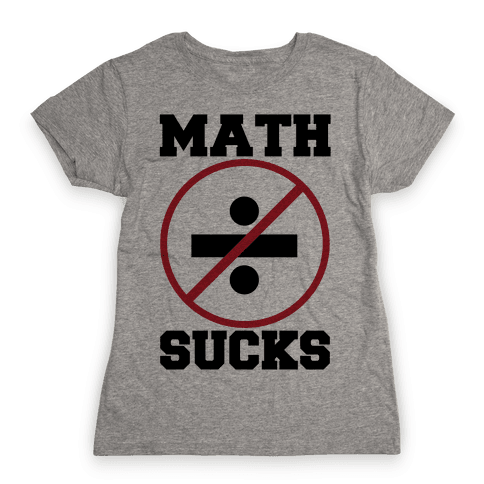 Math Sucks Womens T-Shirt