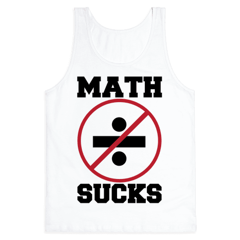 Math Sucks Tank Top