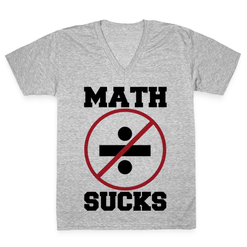 Math Sucks V-Neck Tee Shirt