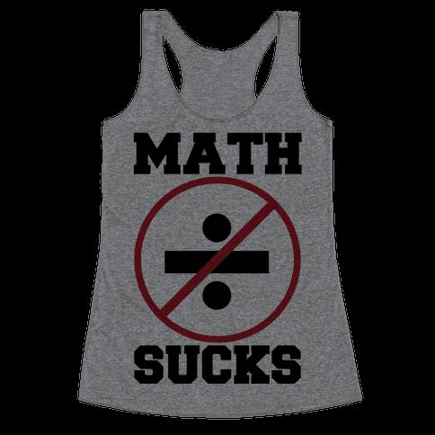 Math Sucks Racerback Tank Top