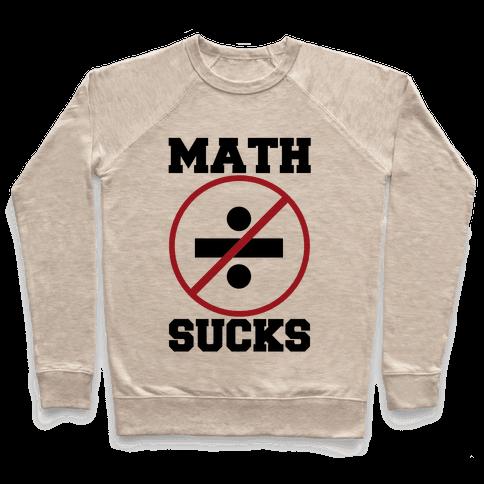 Math Sucks Pullover