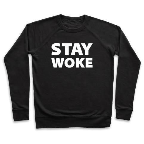 Stay Woke Pullover