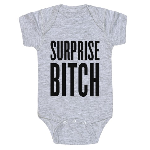 Surprise, Bitch! Baby Onesy