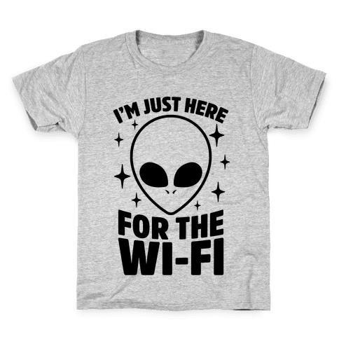 I'm Just Here For The Wi-fi Kids T-Shirt