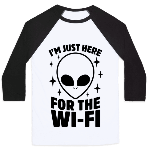 I'm Just Here For The Wi-fi Baseball Tee