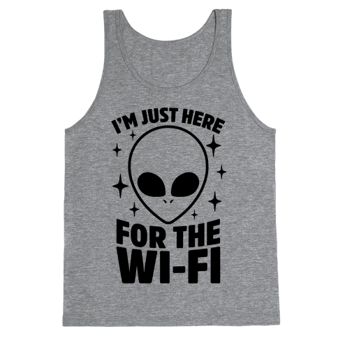 I'm Just Here For The Wi-fi Tank Top