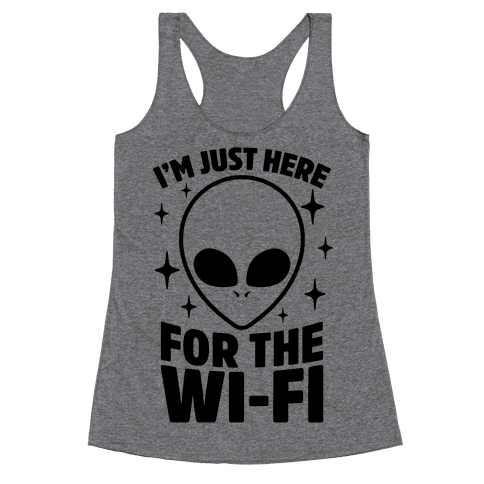 I'm Just Here For The Wi-fi Racerback Tank Top