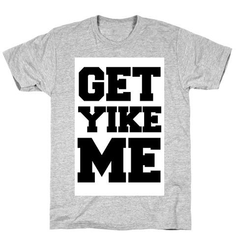 Get Yike Me Mens T-Shirt