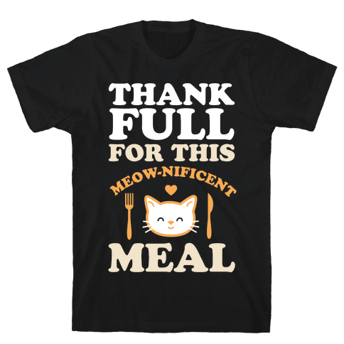 ThankFULL For This Meow-nificent Meal Mens T-Shirt