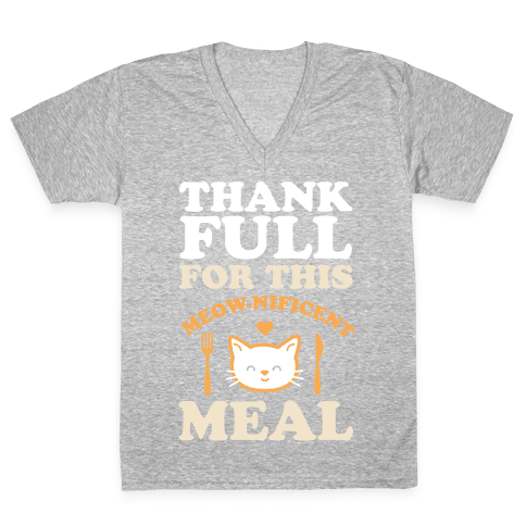 ThankFULL For This Meow-nificent Meal V-Neck Tee Shirt