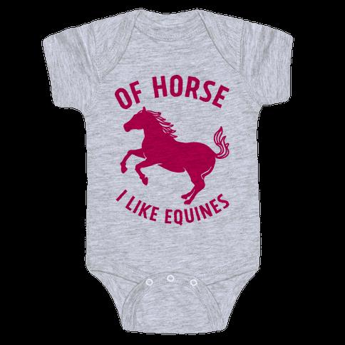 Of Horse I Like Equines Baby Onesy