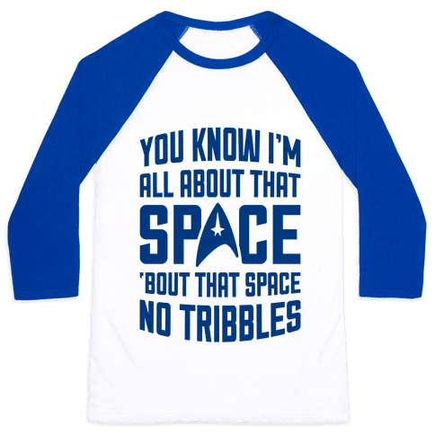 You Know I'm All About That Space Baseball Tee