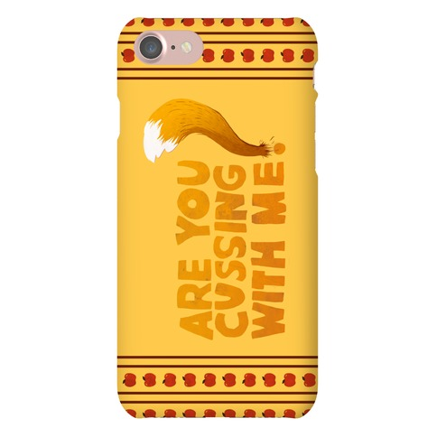 Are You Cussing With Me? Phone Case