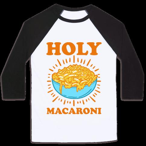 Holy Macaroni Baseball Tee
