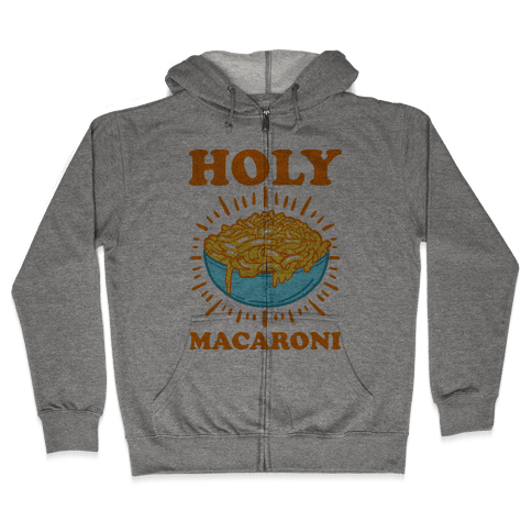 Holy Macaroni Zip Hoodie