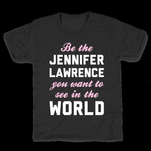 Be The Jennifer Lawrence Kids T-Shirt