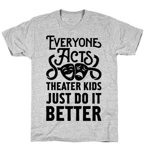 Theater Kids Do it Better Mens T-Shirt