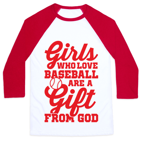 Girls Who Love Baseball Are A Gift From God Baseball Tee